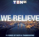 TBN UK: We Believe
