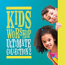 Kids Worship Ultimate Collection 2