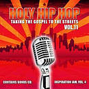 Holy Hip Hop 11 : Taking The Gospel To The Streets