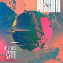 Passion: Worthy Of Your Name CD