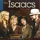 The Isaacs Naturally