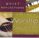Quiet Reflections : Instrumental Worship Favorites
