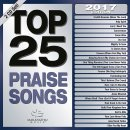 Top 25 Praise Songs (2017 Edition)