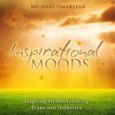 Inspirational Moods : Inspiring Hymns Featuring Piano And Orchestra