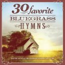 30 Favorite Bluegrass Hymns : Instrumental Bluegrass Gospel Favorites