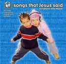 Songs That Jesus Said : Scripture Into Music