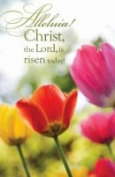 Alleluia - Easter Church Bulletin Newsletter Covers - The Lord Is Risen Today