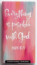 Everything Is Possible with God - 2019 28-Month Planner
