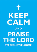 Keep Calm and Praise the Lord - A2 Poster