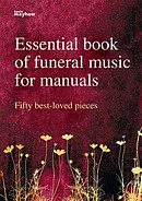 Essential Book of Funeral Music for Manuals