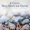 A Celtic Holy Week and Easter