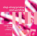 Sing-along Praise & Worship - Songs for Young Children