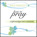 How To Pray - Expressing Our Concern