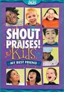 Shout Praises Kids - My Best Friend