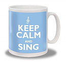 Keep Calm and Sing Mug