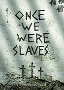 Once We Were Slaves DVD