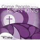 Come People of the Risen King 2CD