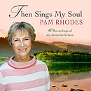 Then Sings My Soul: Pam Rhodes