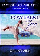 Loving On Purpose: Powerful & Free DVD