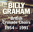 The Billy Graham British Crusade Choirs 1954-1991 CD