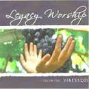 Legacy Worship - From The Vineyard CD