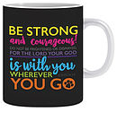 Be Strong Joshua 1:9 Mug & Gift Box