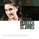 Ultimate Collection Rebecca St James