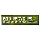 God Recycles - Bumper Sticker