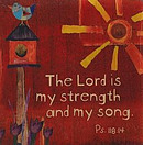 Lord is My Strength Ps 118:14 Wood Magnet