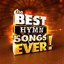 The Best Hymn Songs Ever! 2CD