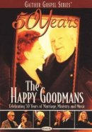50 Years The Happy Goodmans DVD