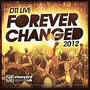 Forever Changed (DTI Live 2012)