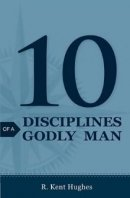 10 Disciplines Of A Godly Man Tracts