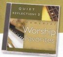 Quiet Reflections 2 : Instrumental Worship Favorites