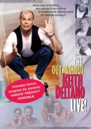 The Outrageous Keither Deltano - Live DVD