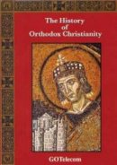 The History Of Orthodox Christianity DVD