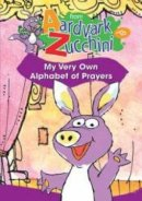 From Aardvark To Zucchini : Alphabet Of Prayers DVD