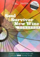 The Soul Survivor & New Wine Songbook