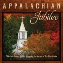 Appalachian Jubilee : Old Time Gospel Hymns Featuring The Vocals Of Jim Hen