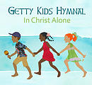 Getty Kids Hymnal Songbook: In Christ Alone [Getty Distribution]