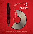 Phatfish - The Fifteen Year Anniversary Collection