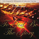 Ultimate Hymns Collection: To God Be The Glory CD