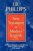 J B Phillips New Testament in Modern English