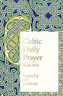 Celtic Daily Prayer: Book Two