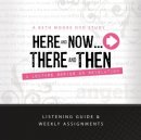 HERE & NOW THERE & THEN GUIDE