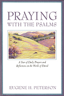 Praying with the Psalms: A Year of Daily Prayers and Reflections on the Words of David