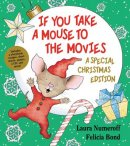 If You Take a Mouse to the Movies: A Special Christmas Edition [With CD (Audio)]