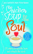 Chicken Soup for the Soul: 101 Stories to Open the Heart and Rekindle the Spirit