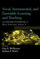 Vocal, Instrumental, and Ensemble Learning and Teaching: An Oxford Handbook of Music Education, Volume 3