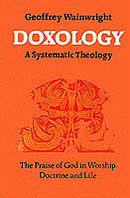 Doxology: A Systematic Theology - The Praise of God in Worship, Doctrine and Life